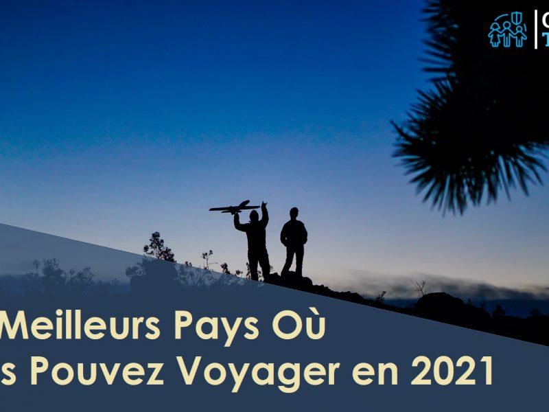 Les Meilleurs Pays Où Vous Pouvez Voyager en 2021